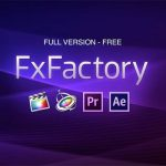 FxFactory Pro Crack [7.2.3] + Serial Key Latest {2021}